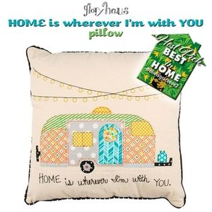 HOME is wherever I'm with YOU Pillow 🎉HOST PICK🎉
